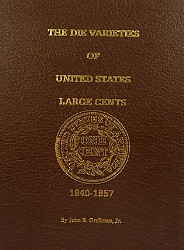Die Varieties of United States Large Cents, 1840-1857 By Bob Grellman
