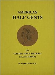 American Half Cents (Little Half Sisters) by Roger Cohen, Jr.